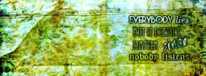 Everybody Lies Timeline Cover