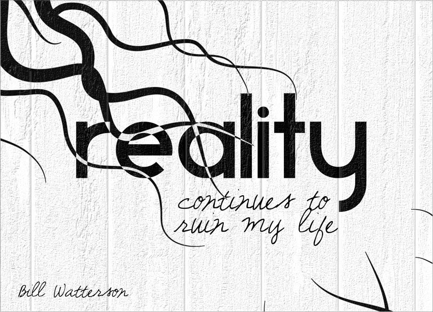 Quote Of The Week Reality Continues To Ruin My Life Zoollcom
