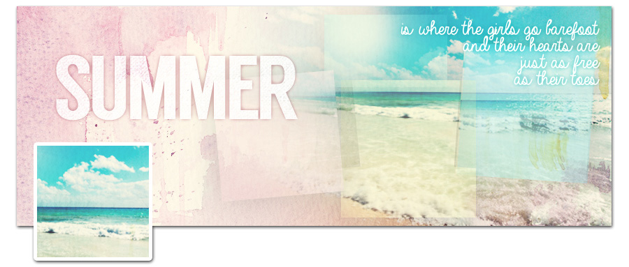 Timeline Cover: Summer Is Where The Girls Go Barefoot And Their Hearts Are  Just As Free As Their Toes. | Zooll.com   Graphic Design, Ideas And  Inspiration