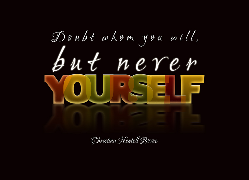 Quote Of The Week Doubt Whom You Will But Never Yourself Zooll