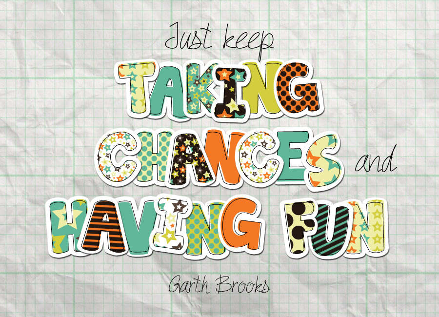 Quote Of The Week Just Keep Taking Chances And Having Fun Zooll