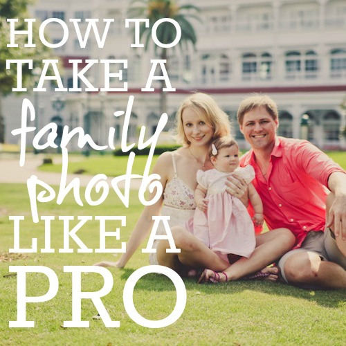 How To Take A Family Photo Like A Pro