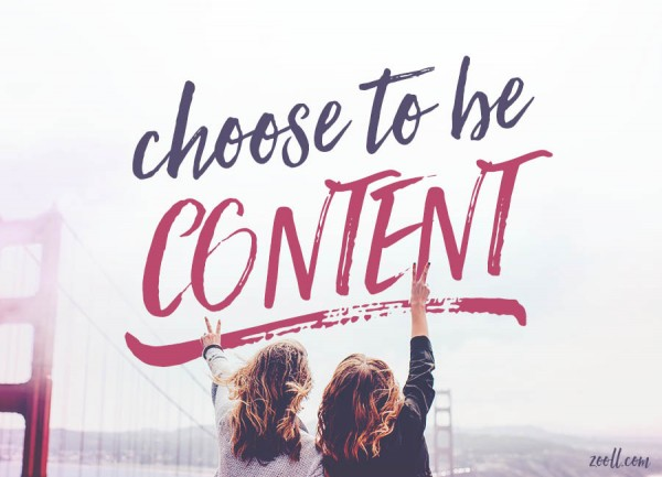 Choose To Be Content
