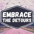 Embrace The Detours.