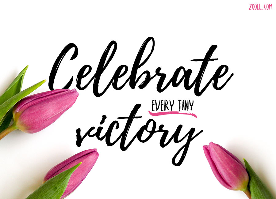 quote of the week celebrate every tiny victory zooll com