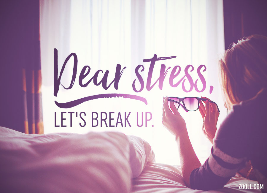 Dear Stress, Let's Break Up.