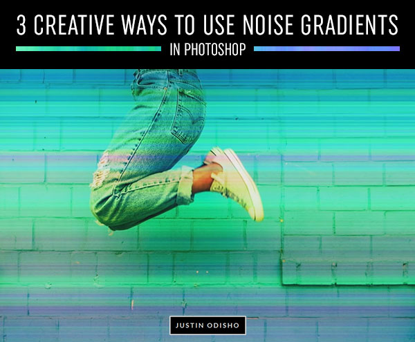 3 Creative Ways To Use Noise Gradients In Photoshop
