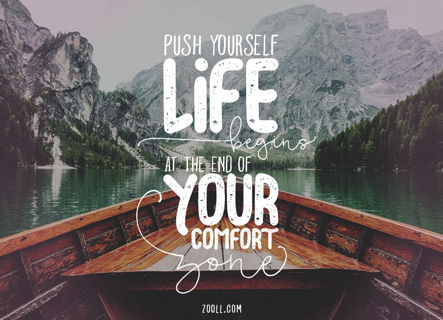 Quote Of The Week Push Yourself Life Begins At The End Of Your