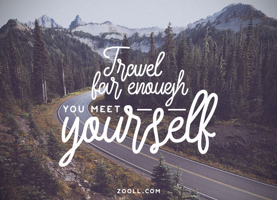 Travel Quote Of The Week: Quote Of The Week: Travel Far Enough, You Meet Yourself